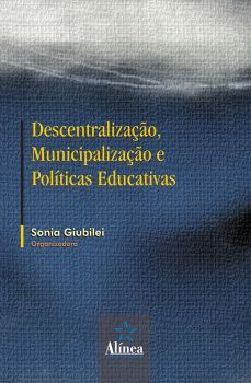 Descentralização, Municipalização e Políticas Educativas