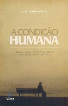 A Condição Humana: uma reflexão sobre a ontologia fenomenológica sartriana