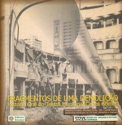 Fragmentos de uma Demolição - História Oral do Teatro Municipal Carlos Gomes