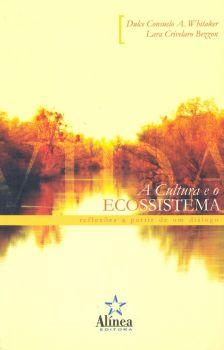 A Cultura e o Ecossistema: reflexões a partir de um diálogo