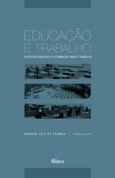Educação e Trabalho: políticas públicas e a formação para o trabalho