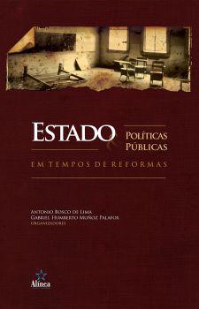 Estado e Políticas Públicas em Tempos de Reformas