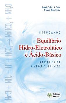Estudando Equilíbrio Hidro-Eletrolítico e Ácido-Básico Através de Casos Clínicos