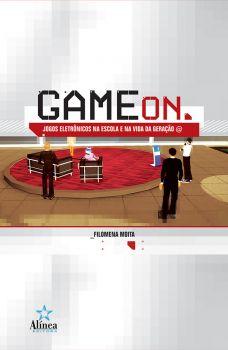 Game On: jogos eletrônicos na escola e na vida da geração @