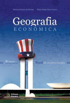 Geografia Econômica: Brasil de colônia a colônia