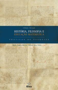 História, Filosofia e Educação Matemática: práticas de pesquisa