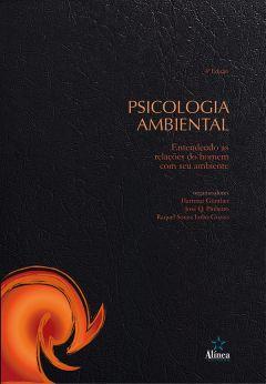 Psicologia Ambiental: entendendo as relações do homem com seu ambiente