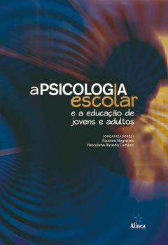 A psicologia escolar e a educação de jovens e adultos