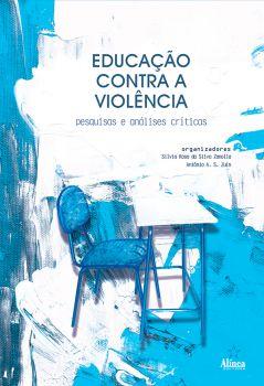 Educação contra a violência: pesquisas e análises críticas