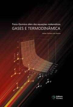 Físico-Química além das equações matemáticas: gases e termodinâmica