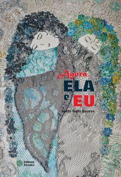 Agora, ELA e EU