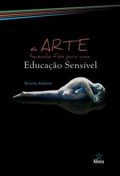 A arte tecendo fios para uma educação sensível