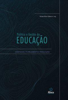 Política e gestão da educação: identidade, planejamento e regulação