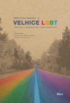 Envelhecimento e Velhice LGBT: práticas e perspectivas biopsicossociais
