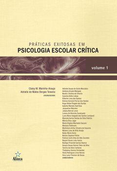 Práticas exitosas em psicologia escolar crítica - volume 1