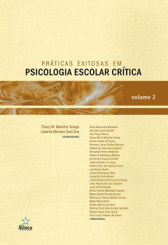 Práticas exitosas em psicologia escolar crítica - volume 2
