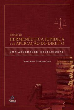 Temas de hermenêutica jurídica e de aplicação do direito: uma abordagem operacional