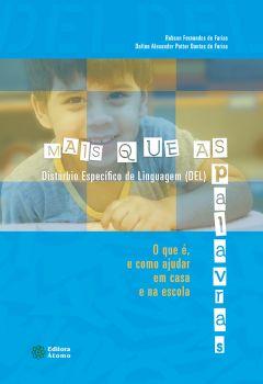Mais que as Palavras: Distúrbio Específico de Linguagem (DEL) – o que é, e como ajudar em casa e na escola