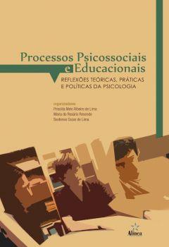 Processos psicossociais e educacionais: reflexões teóricas, práticas e políticas da Psicologia
