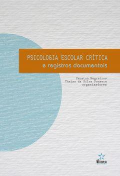 Psicologia Escolar Crítica e Registros Documentais