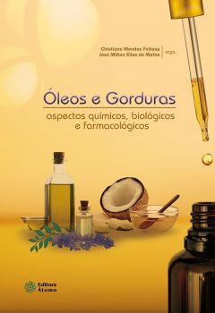 Óleos e gorduras: aspectos químicos, biológicos e farmacológicos
