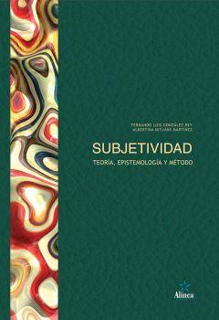 Subjetividad: teoría, epistemología y método