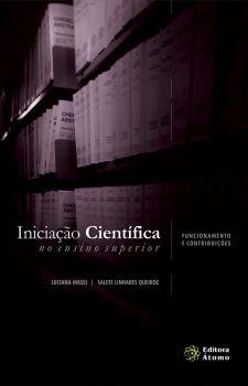 Iniciação Científica no Ensino Superior: funcionamento e contribuições