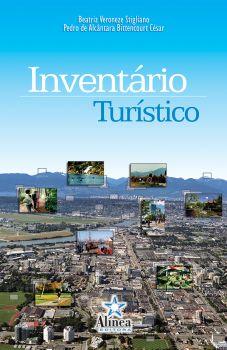 Inventário Turístico: primeira etapa da elaboração do plano de desenvolvimento turístico