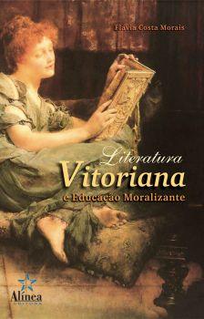 Literatura Vitoriana e Educação Moralizante