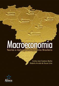 Macroeconomia: Teorias e Aplicações à Economia Brasileira