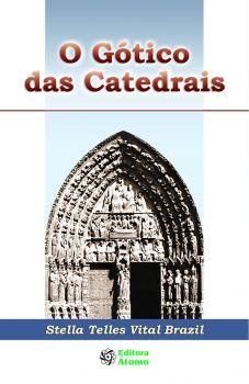 O Gótico das Catedrais