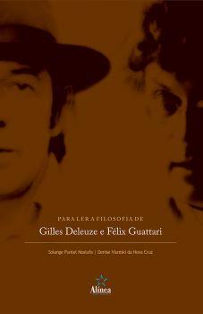 Para Ler a Filosofia de Gilles Deleuze e Félix Guattari