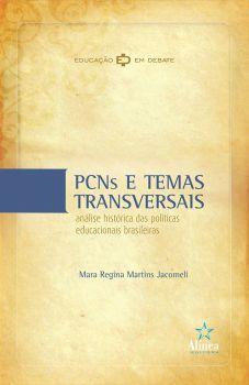 PCNs e Temas Transversais: análise histórica das políticas educacionais brasileiras