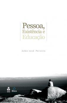 Pessoa, Existência e Educação