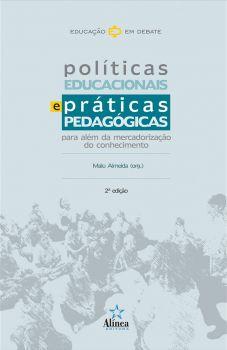 Políticas Educacionais e Práticas Pedagógicas: para além da mercadorização do conhecimento
