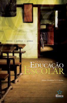 Questões de Educação Escolar: história, políticas e práticas