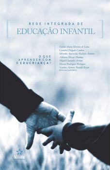 Rede Integrada de Educação Infantil: o que aprender com o Educriança?