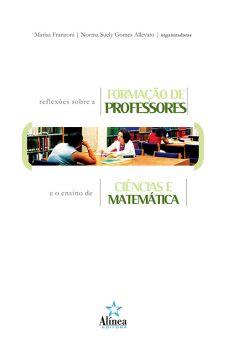 Reflexões sobre a Formação de Professores e o Ensino de Ciências e Matemática