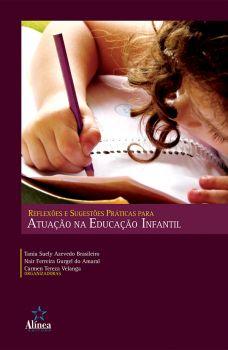 Reflexões e Sugestões Práticas para Atuação na Educação Infantil