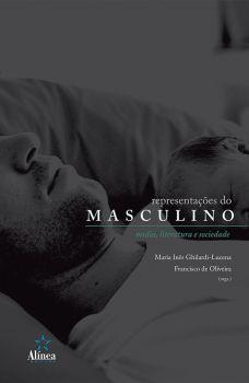 Representações do Masculino: mídia, literatura e sociedade