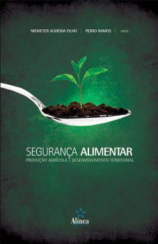 Segurança Alimentar, Produção Agrícola e Desenvolvimento Territorial