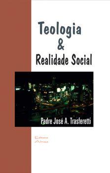 Teologia & Realidade Social: nas entrelinhas de escritos inacabados