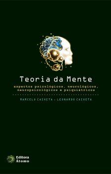 Teoria da Mente: aspectos psicológicos, neurológicos, neuropsicológicos e psiquiátricos