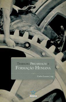 Trabalho, Precarização e Formação Humana