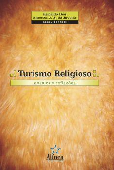 Turismo Religioso: ensaios e reflexões