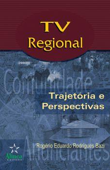TV Regional: Trajetórias e Perspectivas