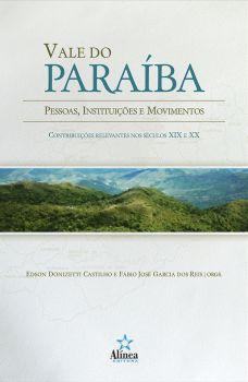 Vale do Paraíba: pessoas, instituições e movimentos